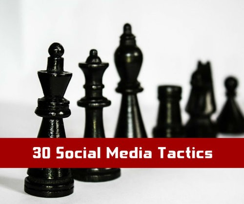 30 Effective Social Media Tactics [Infographic]