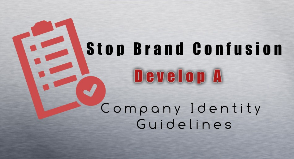 Stop Brand Confusion Develop a Company Identity Guidelines