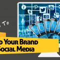 How to Use Social Media to Build a Powerful Brand