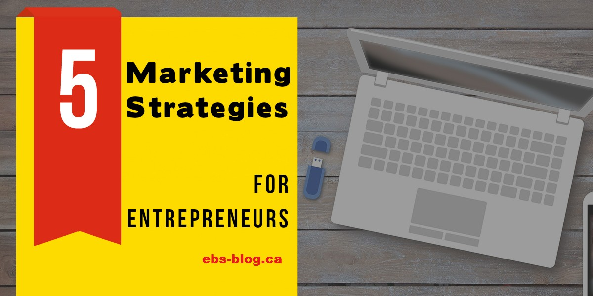 5 Marketing Strategies for Entrepreneurs